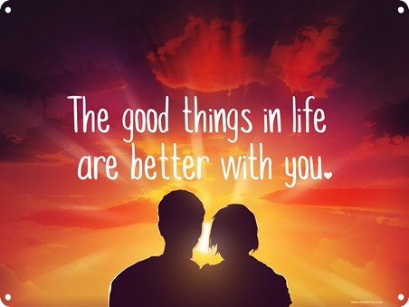 A Couple's partnership - Good Things In Life Are Better With You