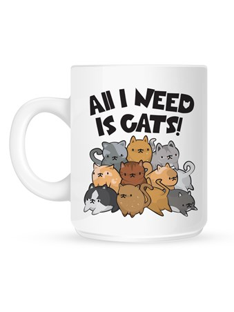 All I Need Is Cats - Cat Crazy
