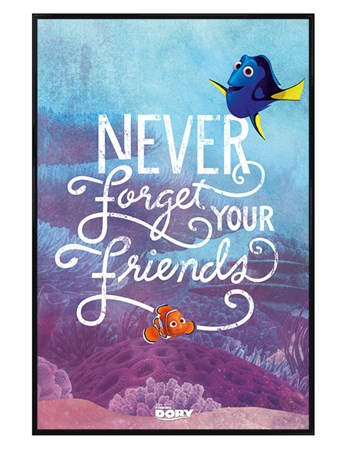 Gloss Black Framed Never Forget Your Friends - Finding Dory