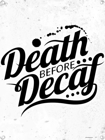 Framed No Thank You! - Death Before Decaf