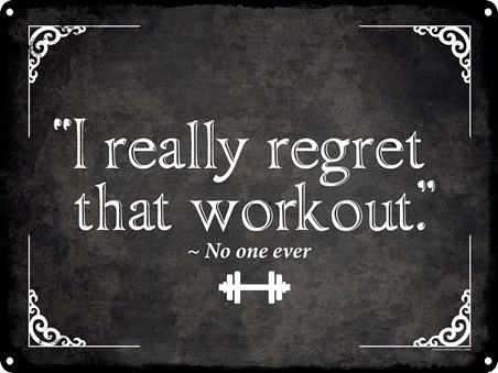 There Are None - Workout Regrets?