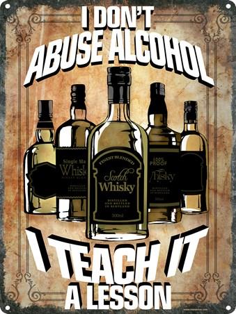I Teach It A Lesson - I Don't Abuse Alcohol