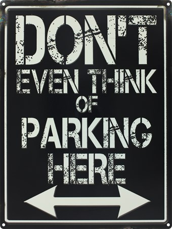 Don't even Think of Parking Here - You Have Been Warned!