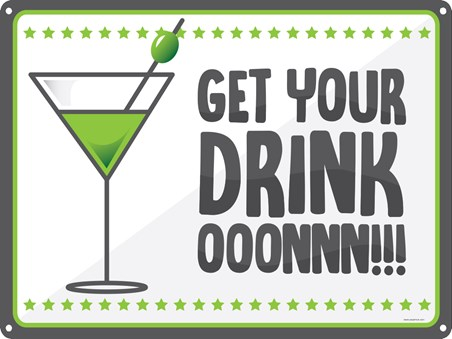 It's Time To Party - Get Your Drink On!