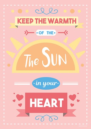 Keep The Warmth Of The Sun In Your Heart - Motivational