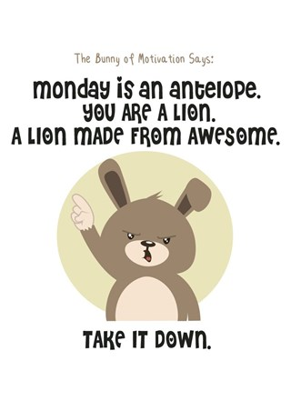 Monday Is An Antelope - The Bunny Of Motivation