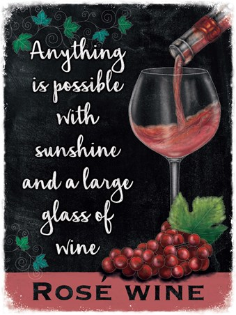 Anything Is Possible With Sunshine - Rose Wine