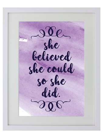 She Believed She Could So She Did - Girl Power