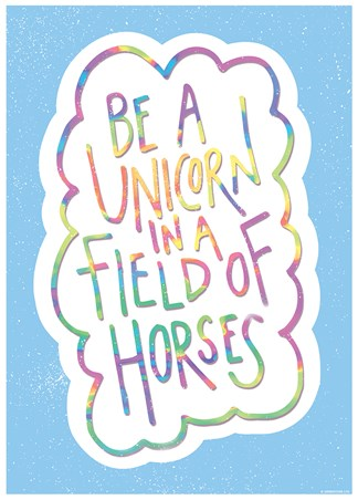 Framed Be A Unicorn In A Field Of Horses - Motivational