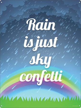 Look On The Bright Side - Rain Is Just Sky Confetti