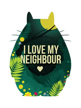 I Love My Neighbour - Inspired by My Neighbour Totoro