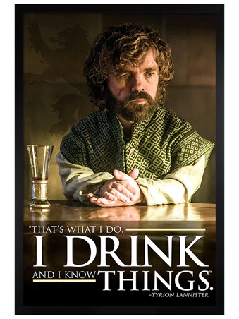 Black Wooden Framed Tyrion I Drink And I Know Things - Game Of Thrones