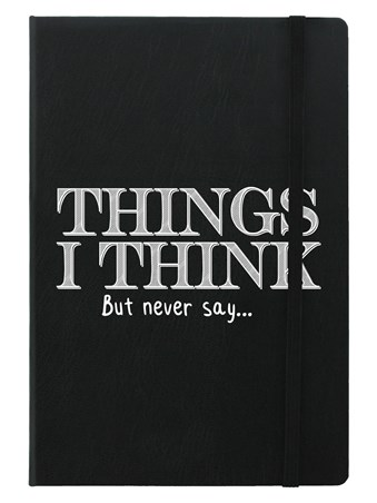 Things I Think - But Never Say
