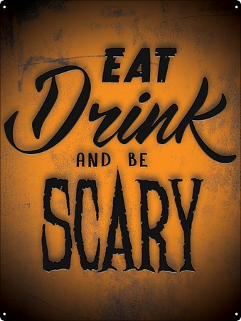Eat Drink And Be Scary - Halloween