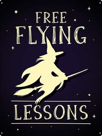 Beware- Low Flying Witches - Free Flying Lessons