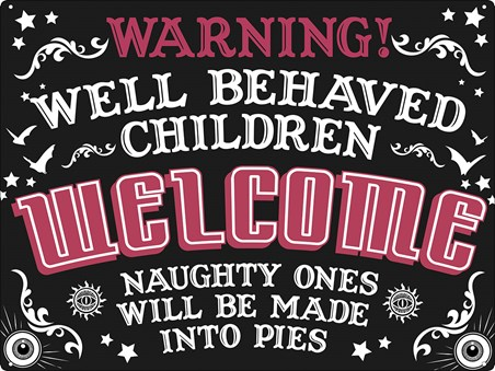 Warning! Naughty Children Will Be Made Into Pies - Halloween