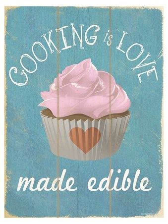 Cooking Is Love Made Edible - Meaningful