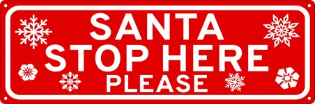 Don't Forget Me! - Santa Stop Here Please