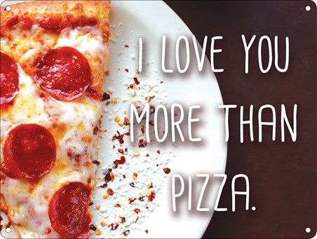 I Love You More Than Pizza - A Warm And Cheesy Heart