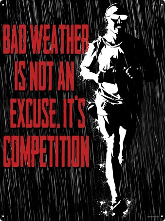Bad Weather, It's Not An Excuse - Get Out There!