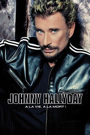 A La Vie, A La Mort - Johnny Hallyday