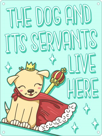 Canine King - The Dog & It's Servants Live Here