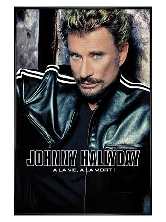 Gloss Black Framed A La Vie, A La Mort! - Johnny Hallyday