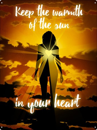 Keep The Warmth Of The Sun In Your Heart - Warm The Soul