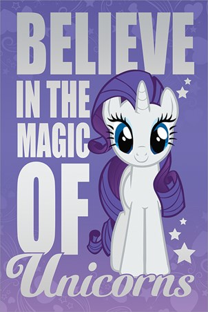 Believe In The Magic Of Unicorns - My Little Pony