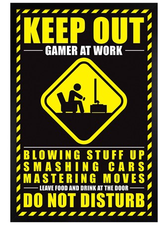 Black Wooden Framed Gamer at Work - Warning Sign