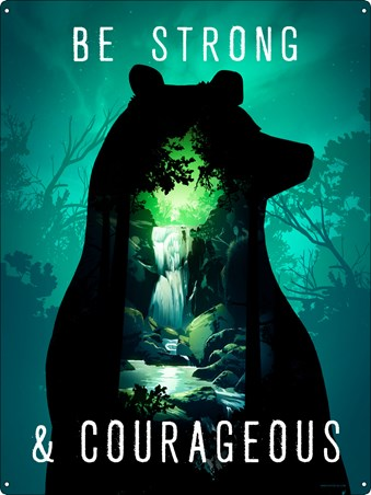 Be Strong & Courageous - Strong As A Bear