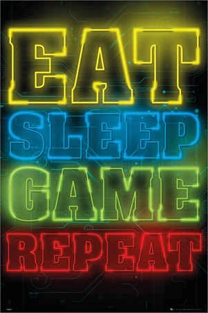 Eat Sleep Game Repeat - Gaming