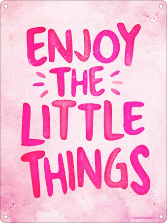 Enjoy The Little Things - Colourful