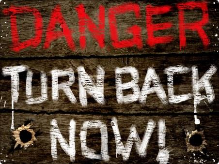Turn Back Now! - Danger