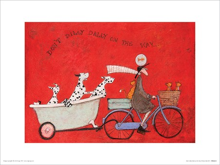 Don't Dilly Dally on the Way - Sam Toft