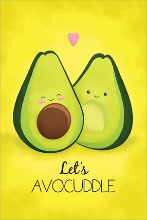 Let's Avocuddle Avocado Poster