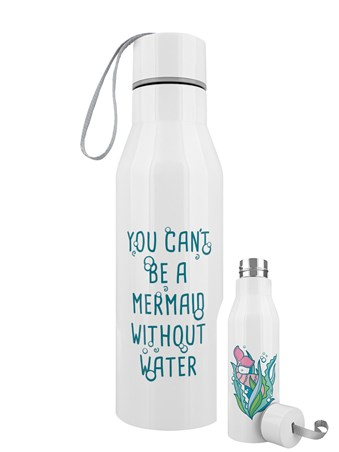 You Can't Be A Mermaid Without Water, Stainless Steel