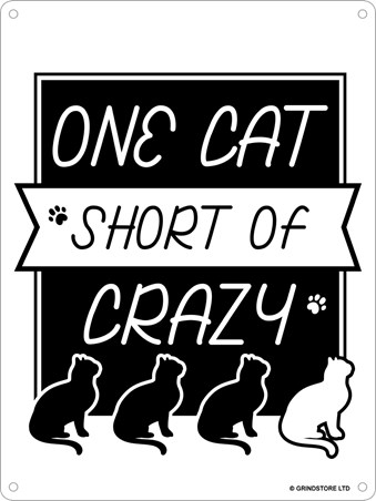 One Cat Short Of Crazy - Feline Frenzy