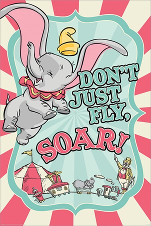 Don't Just Fly, Soar! - Dumbo