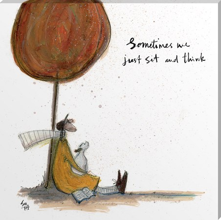 Sometimes We Just Sit and Think - Sam Toft