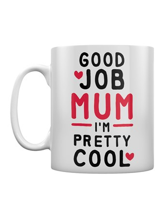 I'm Pretty Cool - Mother's Day