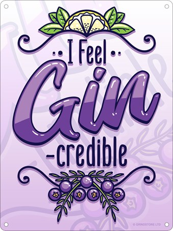 I Feel Gin-Credible - Liquid Confidence