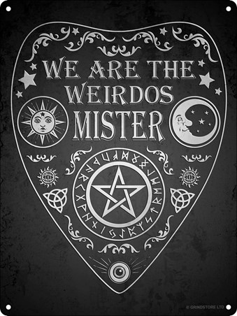 We Are The Weirdos Mister Ouija Mini Tin Sign -