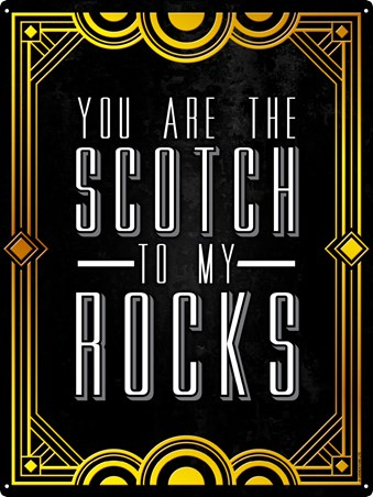 You Are The Scotch To My Rocks - Cocktail of Love
