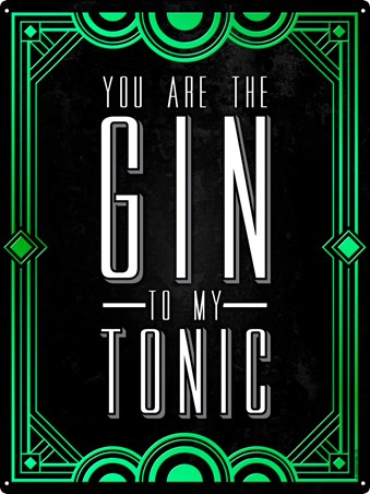 You Are The Gin To My Tonic -