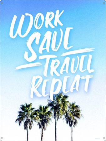 Work Save Travel Repeat - Adventure