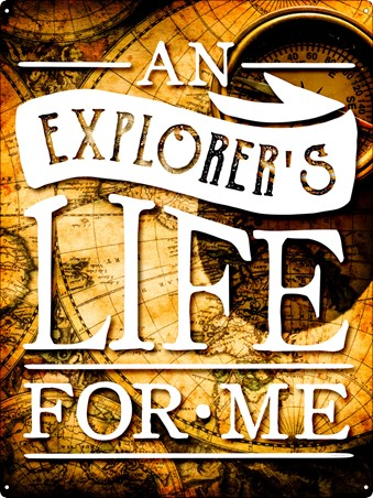 An Explorers Life For Me - Explore the World