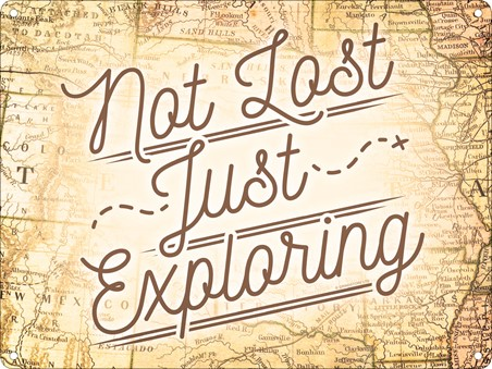 Not Lost Just Exploring - Map of Adventure