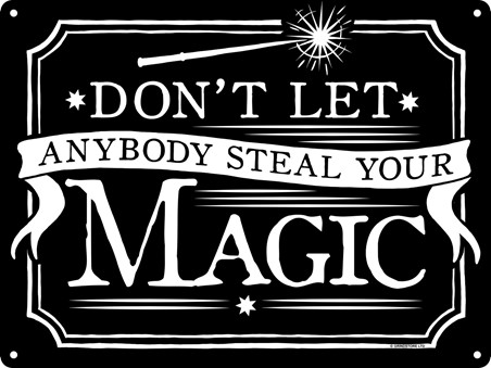 Don't Let Anybody Steal Your Magic - Witchcraft