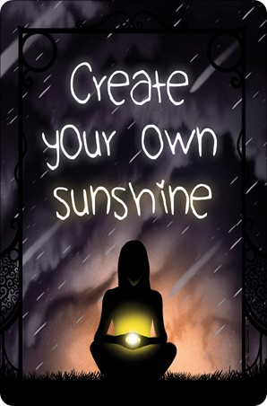 Create Your Own Sunshine - Motivational Quote